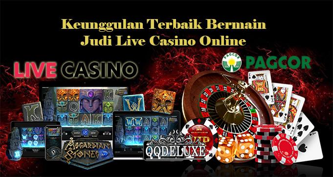Keunggulan Terbaik Bermain Judi Live Casino Online