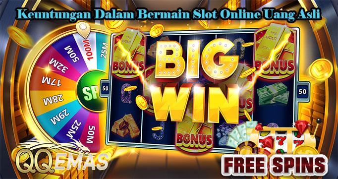 Keuntungan Dalam Bermain Slot Online Uang Asli